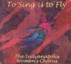 "Indianapolis Womens Chorus - ""To Sing Is To Fly"""
